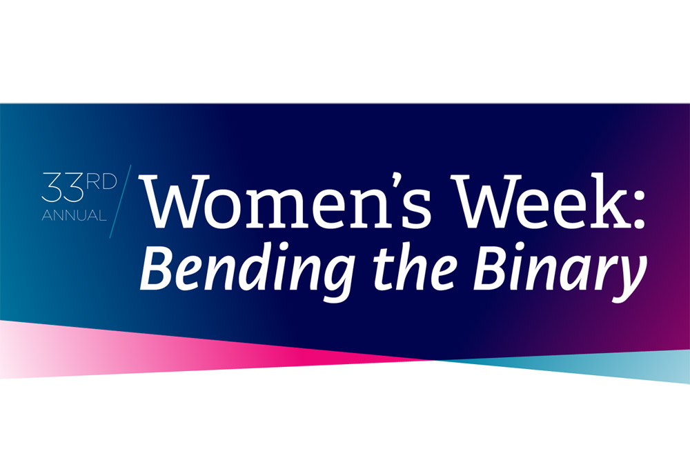 Women's Week, Bending the Binary